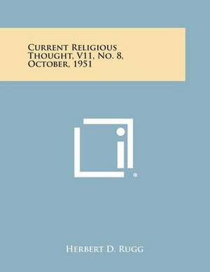 Current Religious Thought, V11, No. 8, October, 1951