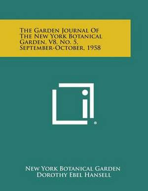 The Garden Journal of the New York Botanical Garden, V8, No. 5, September-October, 1958