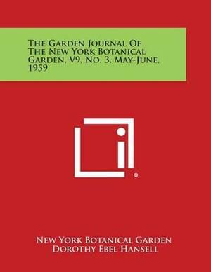 The Garden Journal of the New York Botanical Garden, V9, No. 3, May-June, 1959