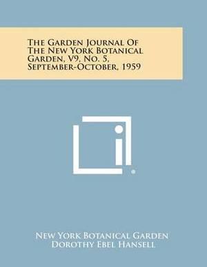 The Garden Journal of the New York Botanical Garden, V9, No. 5, September-October, 1959