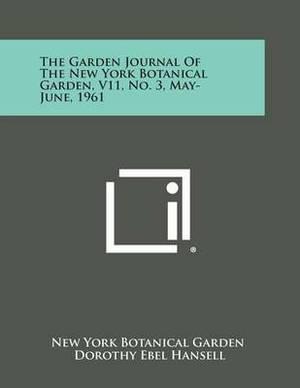 The Garden Journal of the New York Botanical Garden, V11, No. 3, May-June, 1961