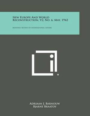 New Europe and World Reconstruction, V2, No. 6, May, 1942: Monthly Review of International Affairs