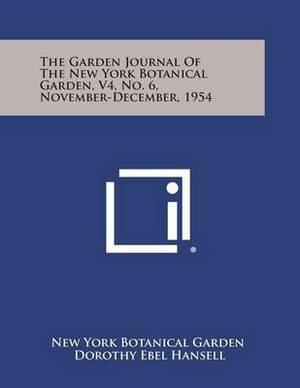 The Garden Journal of the New York Botanical Garden, V4, No. 6, November-December, 1954