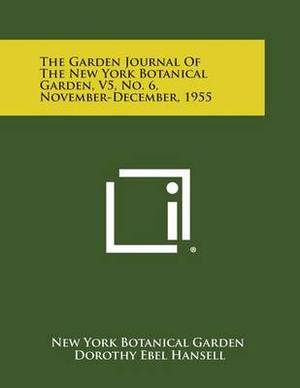The Garden Journal of the New York Botanical Garden, V5, No. 6, November-December, 1955