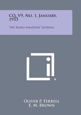 CQ, V9, No. 1, January, 1953: The Radio Amateurs' Journal