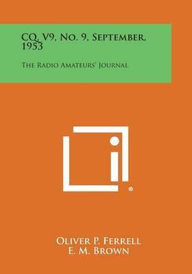 CQ, V9, No. 9, September, 1953: The Radio Amateurs' Journal