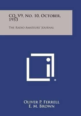 CQ, V9, No. 10, October, 1953: The Radio Amateurs' Journal