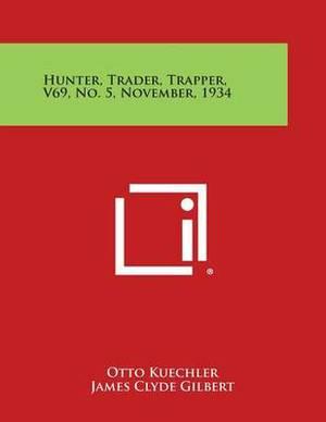 Hunter, Trader, Trapper, V69, No. 5, November, 1934