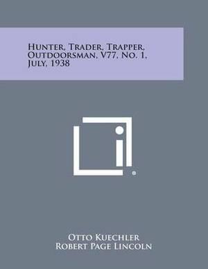 Hunter, Trader, Trapper, Outdoorsman, V77, No. 1, July, 1938