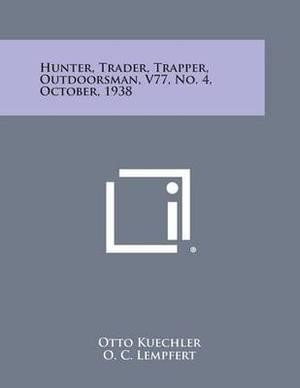 Hunter, Trader, Trapper, Outdoorsman, V77, No. 4, October, 1938