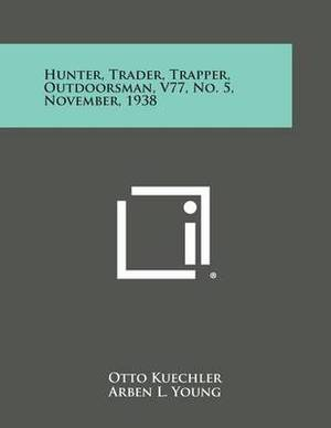 Hunter, Trader, Trapper, Outdoorsman, V77, No. 5, November, 1938