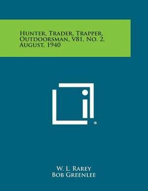 Hunter, Trader, Trapper, Outdoorsman, V81, No. 2, August, 1940