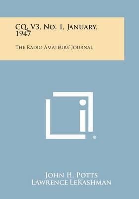 CQ, V3, No. 1, January, 1947: The Radio Amateurs' Journal
