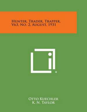 Hunter, Trader, Trapper, V63, No. 2, August, 1931
