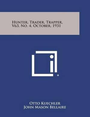 Hunter, Trader, Trapper, V63, No. 4, October, 1931