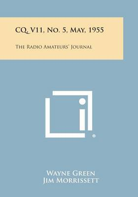 CQ, V11, No. 5, May, 1955: The Radio Amateurs' Journal