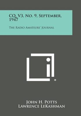 CQ, V3, No. 9, September, 1947: The Radio Amateurs' Journal