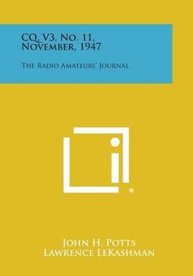 CQ, V3, No. 11, November, 1947: The Radio Amateurs' Journal