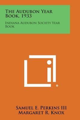 The Audubon Year Book, 1933: Indiana Audubon Society Year Book