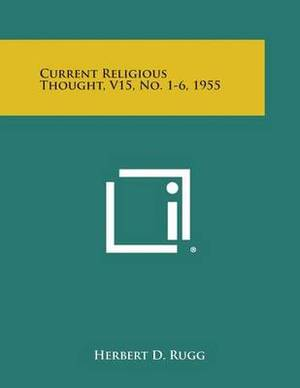 Current Religious Thought, V15, No. 1-6, 1955