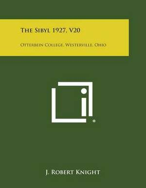 The Sibyl 1927, V20: Otterbein College, Westerville, Ohio