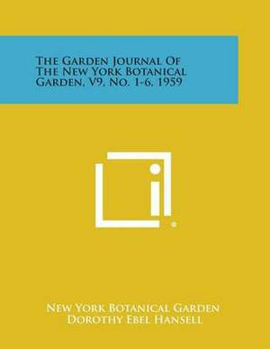 The Garden Journal of the New York Botanical Garden, V9, No. 1-6, 1959