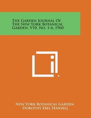 The Garden Journal of the New York Botanical Garden, V10, No. 1-6, 1960
