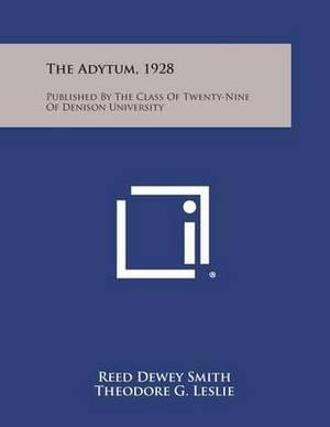 The Adytum, 1928: Published by the Class of Twenty-Nine of Denison University