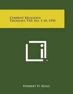 Current Religious Thought, V10, No. 1-10, 1950