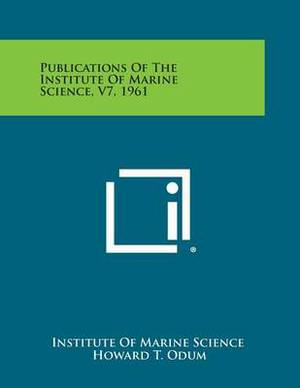 Publications of the Institute of Marine Science, V7, 1961