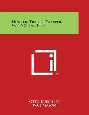 Hunter, Trader, Trapper, V69, No. 1-6, 1934