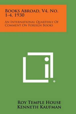 Books Abroad, V4, No. 1-4, 1930: An International Quarterly of Comment on Foreign Books