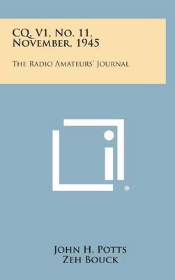 CQ, V1, No. 11, November, 1945: The Radio Amateurs' Journal