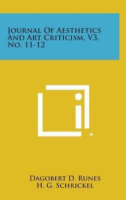 Journal of Aesthetics and Art Criticism, V3, No. 11-12
