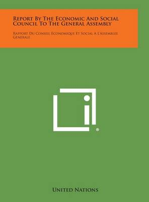 Report by the Economic and Social Council to the General Assembly: Rapport Du Conseil Economique Et Social A L'Assemblee Generale
