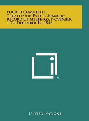 Fourth Committee, Trusteeship, Part 1, Summary Record of Meetings, November 1 to December 12, 1946