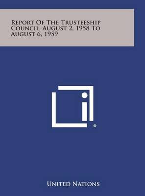 Report of the Trusteeship Council, August 2, 1958 to August 6, 1959