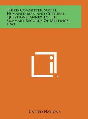Third Committee, Social, Humanitarian and Cultural Questions, Annex to the Summary Records of Meetings, 1949
