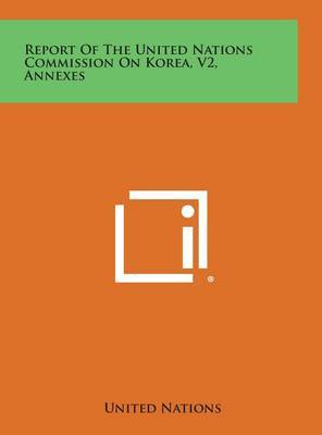 Report of the United Nations Commission on Korea, V2, Annexes