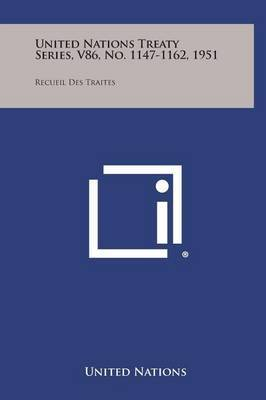 United Nations Treaty Series, V86, No. 1147-1162, 1951: Recueil Des Traites