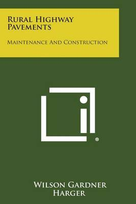 Rural Highway Pavements: Maintenance and Construction