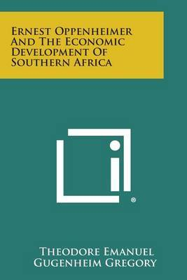 Ernest Oppenheimer and the Economic Development of Southern Africa