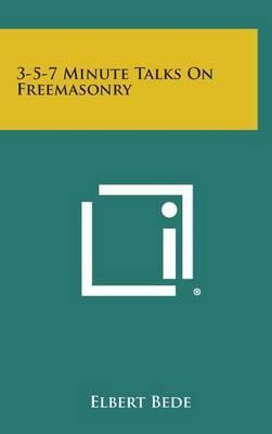 3-5-7 Minute Talks on Freemasonry