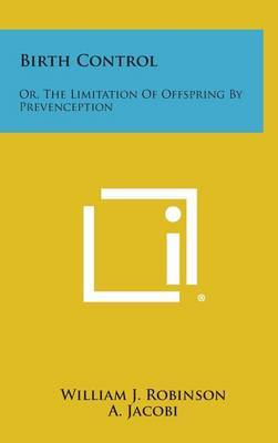 Birth Control: Or, the Limitation of Offspring by Prevenception