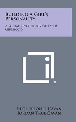 Building a Girl's Personality: A Social Psychology of Later Girlhood