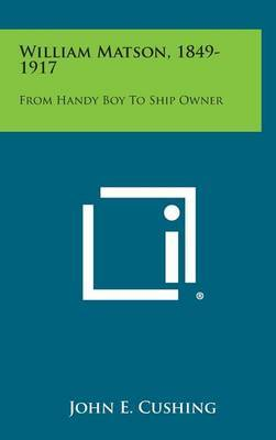 William Matson, 1849-1917: From Handy Boy to Ship Owner