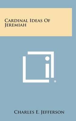 Cardinal Ideas of Jeremiah