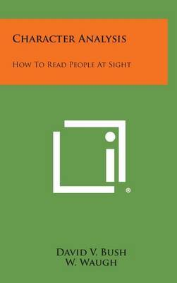 Character Analysis: How to Read People at Sight