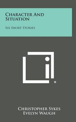 Character and Situation: Six Short Stories