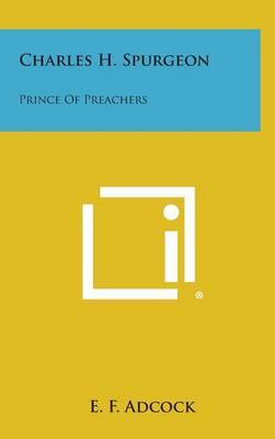 Charles H. Spurgeon: Prince of Preachers
